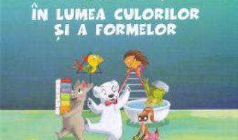 Cartea Fram in lumea culorilor si a formelor – Anca Stanescu, Iulia Burtea (download, pret, reducere)