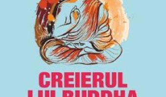 Cartea Creierul lui Buddha – Rick Hanson, Richard Mendius (download, pret, reducere)