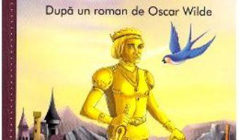Cartea Printul fericit si alte povesti – Oscar Wilde (download, pret, reducere)