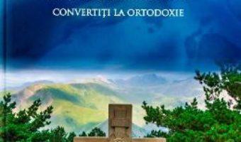 Cartea Intalnirea mea cu Hristos – Interviuri cu occidentali convertiti la Ortodoxie (download, pret, reducere)