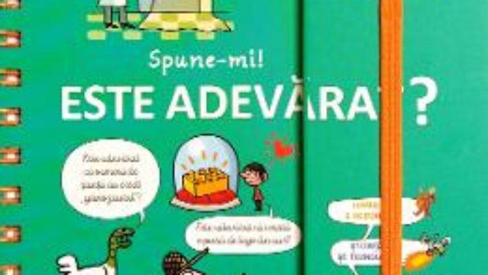 Cartea Spune-mi! Este adevarat? – Larousse (download, pret, reducere)
