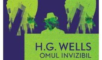 Cartea Omul invizibil – H.G. Wells (download, pret, reducere)