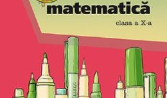 Cartea Ora de matematica – Clasa 10 – Petre Nachila, Catalin Eugen Nachila (download, pret, reducere)