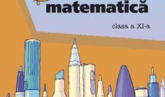 Cartea Ora de matematica – Clasa 11 – Petre Nachila, Catalin Eugen Nachila (download, pret, reducere)