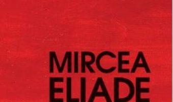 Pret Carte Yoga. Nemurire si libertate ed.2017 – Mircea Eliade PDF Online