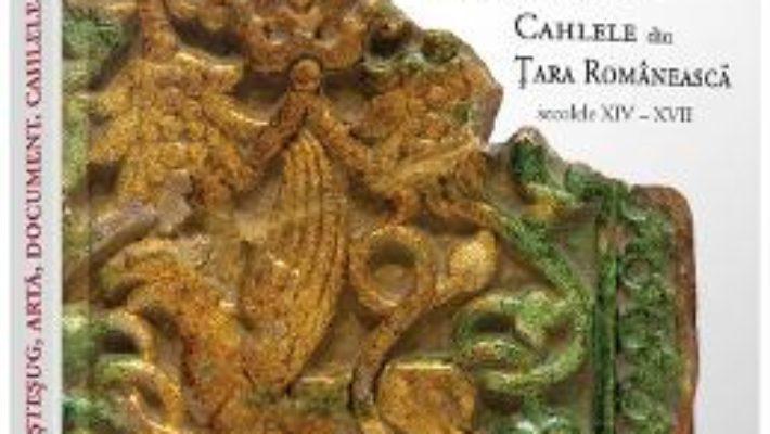 Pret Carte Mestesug, arta, document. Cahlele din Tara Romaneasca (secolele XIV – XVII) – Maria-Venera Radulescu PDF Online