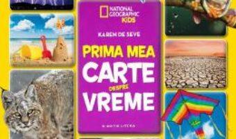 Pret Carte Prima mea carte despre vreme (National Geographic Kids) – Karen de Seve PDF Online