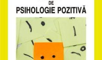 Pret Carte Tratat de psihologie pozitiva – Aurora Szentagotai-Tatar, Daniel David PDF Online