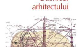 Cartea Ucenicul arhitectului – Elif Shafak (download, pret, reducere)