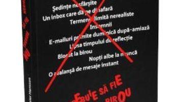 Cartea Nu trebuie sa fie nebunie la birou – David Heinemeier Hansson, Jason Fried (download, pret, reducere)