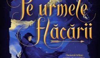 Cartea Pe urmele flacarii – Hafsah Faizal (download, pret, reducere)