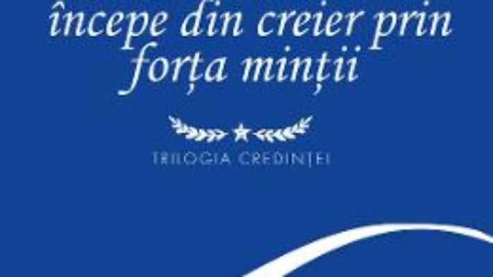 Cartea Autovindecarea incepe din creier prin forta mintii – Niculina Gheorghita (download, pret, reducere)