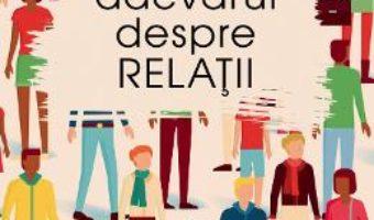 Cartea Adevarul despre relatii – Stefan Blom (download, pret, reducere)