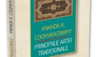 Cartea Principiile artei traditionale – Ananda K. Coomaraswamy (download, pret, reducere)