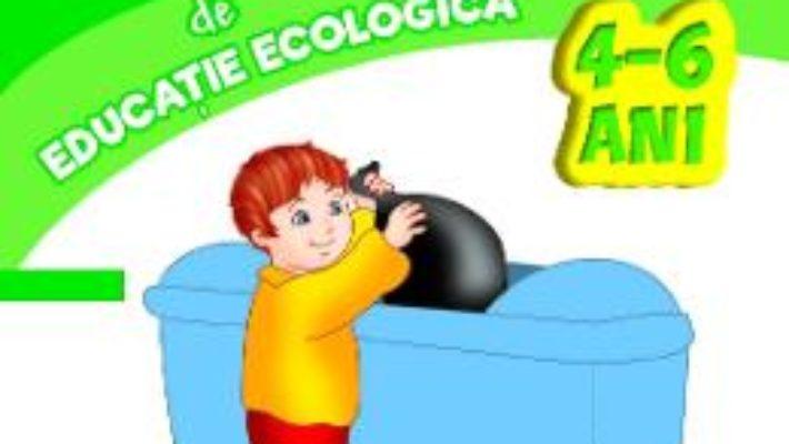 Cartea Imi place la gradinita! Primul meu caiet de educatie ecologica 4-6 ani (download, pret, reducere)