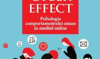 Cartea The Cyber Effect – Dr. Mary Aiken (download, pret, reducere)