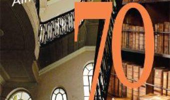 Cartea 70. Filiala Cluj a Uniunii Scriitorilor din Romania. Almanahul literar. 1949-2019 – Irina Petras (download, pret, reducere)