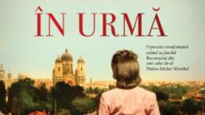 Cartea Fetita pe care ai lasat-o in urma – Roxanne Veletzos (download, pret, reducere)