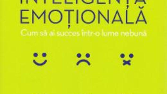 Cartea Scurt ghid de inteligenta emotionala – Andy Cope, Amy Bradley (download, pret, reducere)
