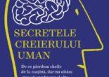 Cartea Secretele creierului uman – Sandra Aamodt, Sam Wang (download, pret, reducere)