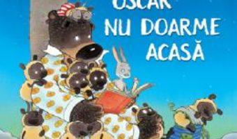 Cartea Oscar nu doarme acasa – David Melling (download, pret, reducere)
