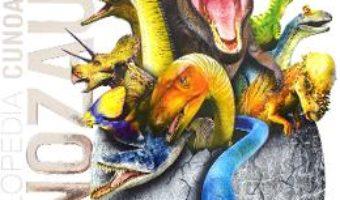 Cartea Enciclopedia cunoasterii. Dinozauri – John Woodward (download, pret, reducere)