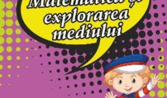 Cartea Matematica si explorarea mediului – Clasa 1 – Pregatire pentru concursuri – Georgiana Gogoescu (download, pret, reducere)