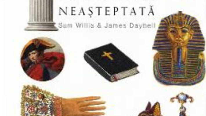 Cartea Istoria neasteptata – Sam Willis, James Daybell (download, pret, reducere)