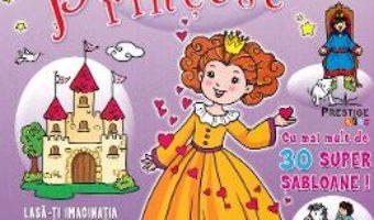 Cartea Pot desena minunat: Printese (download, pret, reducere)