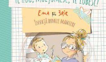 Cartea Te rog, multumesc, te iubesc! – Ioana Chicet-Macoveiciuc (download, pret, reducere)