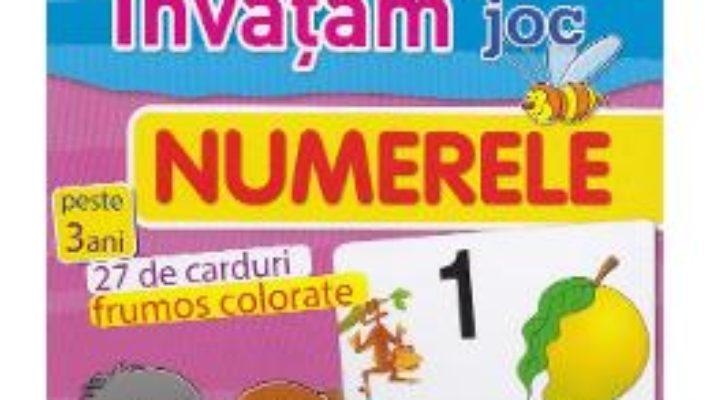 Cartea Invatam prin joc. Numerele (download, pret, reducere)