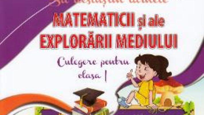 Cartea Sa deslusim tainele matematicii si ale explorarii mediului – Clasa 1 – Alina Pertea, Rodica Chiran (download, pret, reducere)