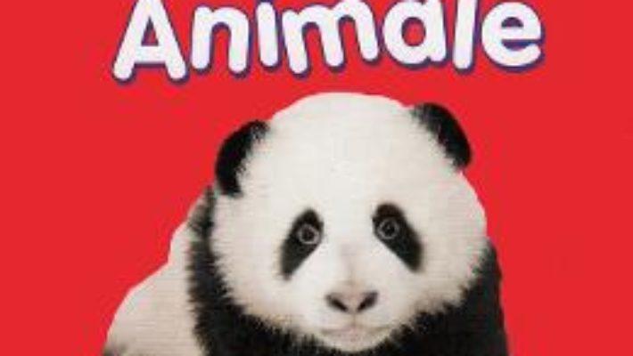 Cartea Animale – Sunt mic si vreau sa aflu (download, pret, reducere)