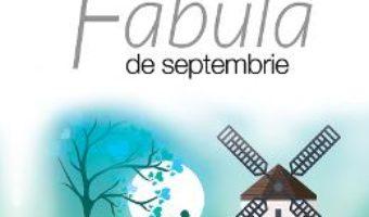 Cartea Fabula de Septembrie – Zhang Wei (download, pret, reducere)