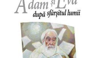 Cartea Magna utopica. Adam si Eva dupa sfarsitul lumii – Alecu Ivan Ghilia (download, pret, reducere)