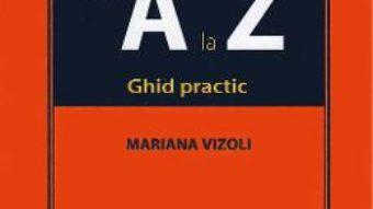 Cartea TVA de la A la Z. Ghid practic – Mariana Vizoli (download, pret, reducere)
