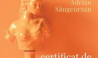 Cartea Certificat de virginitate – Adrian Sangeorzan (download, pret, reducere)