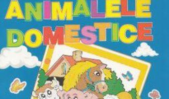 Pret Carte Sa invatam animalele domestice 5-7 ani PDF Online