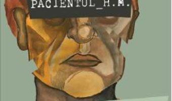 Cartea Pacientul H.M. – Luke Dittrich (download, pret, reducere)