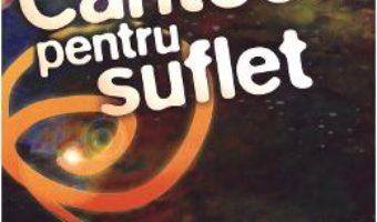 Cartea Cantece pentru suflet – Ala Bujor (download, pret, reducere)