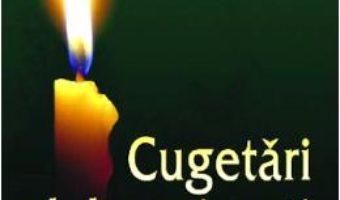 Cartea Cugetari duhovnicesti Vol.1: Din intelepciunea sfintilor – Ala Rusnac (download, pret, reducere)