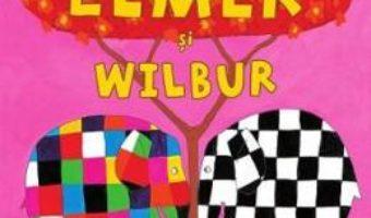 Cartea Elmer si Wilbur – David McKee (download, pret, reducere)