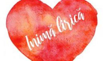 Cartea Inima lirica – Valentin Mihaila (download, pret, reducere)