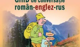 Cartea Ghid de conversatie roman-englez-rus – Eugenia Papuc, Cezaria Vasilache (download, pret, reducere)