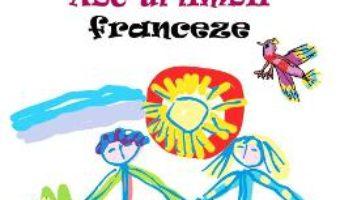 Cartea ABC-ul limbii franceze – Ala Bujor, Vadim Rusu (download, pret, reducere)