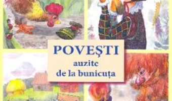 Cartea Povesti auzite de la bunicuta – Ala Bujor, Vadim Rusu (download, pret, reducere)