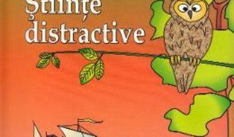 Cartea Stiinte distractive – Ala Bujor (download, pret, reducere)