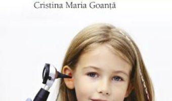 Cartea Bolile ORL ale copiilor pe intelesul parintilor – Cristina Maria Goanta (download, pret, reducere)