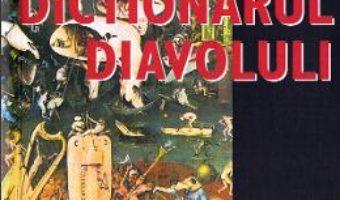Cartea Dictionarul Diavolului – Ambrose Bierce (download, pret, reducere)