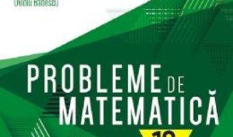 Cartea Probleme de matematica – Clasa 12 – Consolidare – Lucian Dragomir (download, pret, reducere)